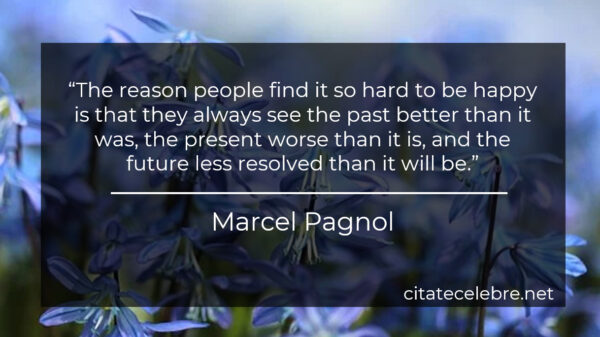 """The reason people find it so hard to be happy is that they always see the past better than it was, the present worse than it is, and the future less resolved than it will be."""